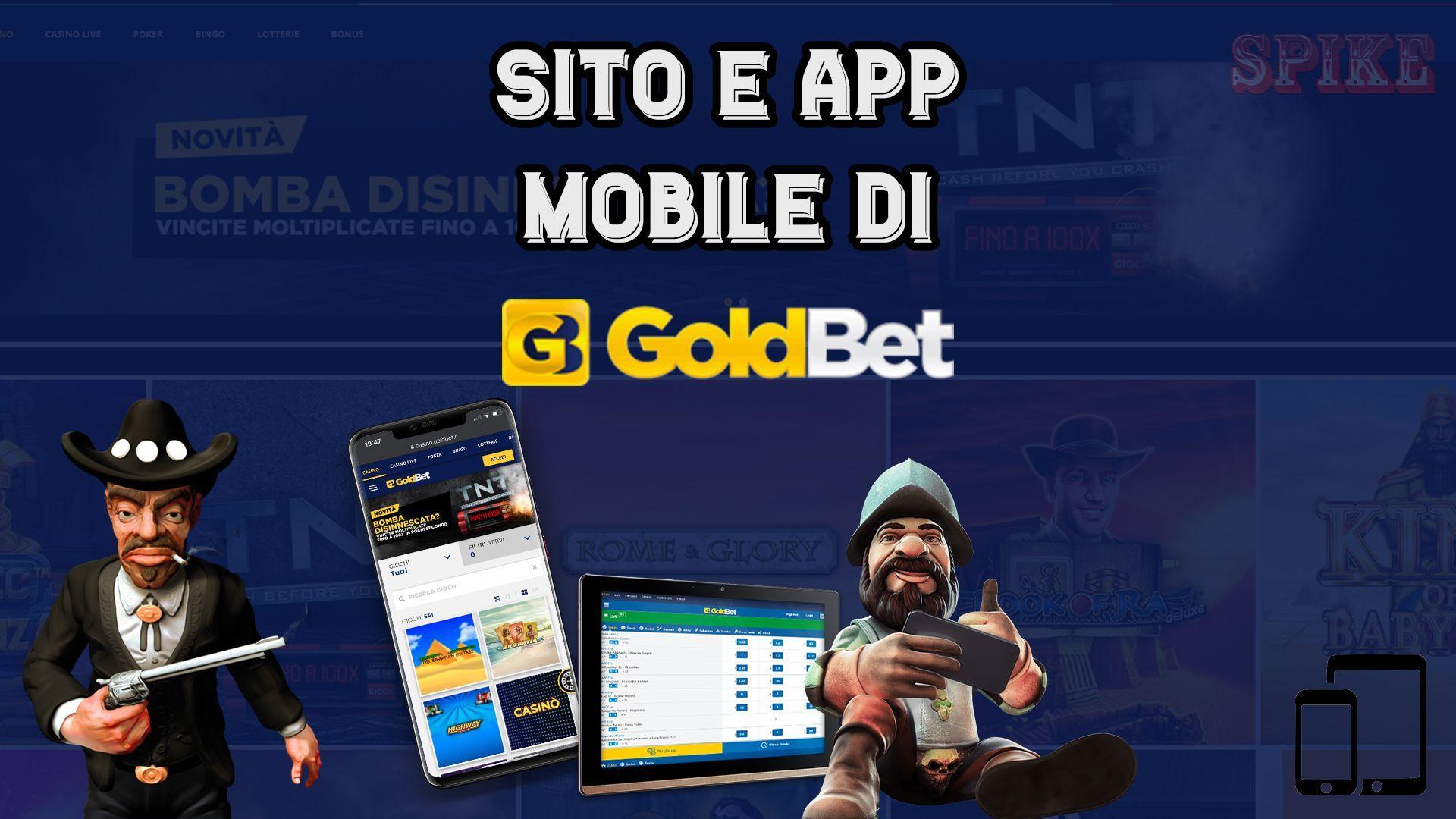 Guida al sito e App Mobile di GoldBet