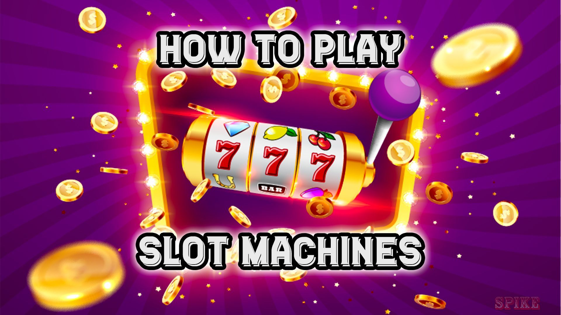 How to Play Free Online Slot Machine Games   SPIKE Slot