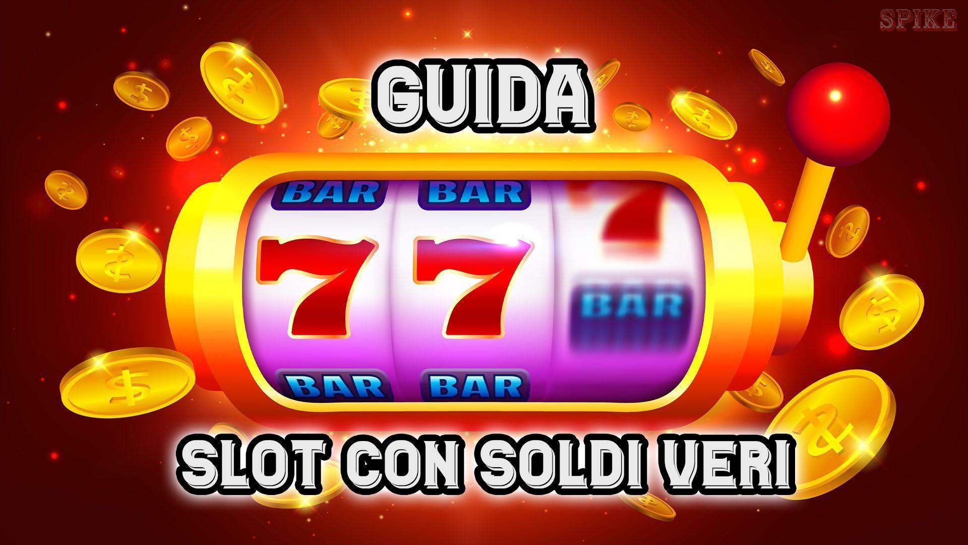 Guida Slot Online Soldi Veri Gratis